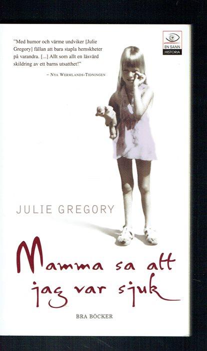 Mamma Sa Att Jag Var Sjuk Julie Gregory 301981748 ᐈ Bokpunkten