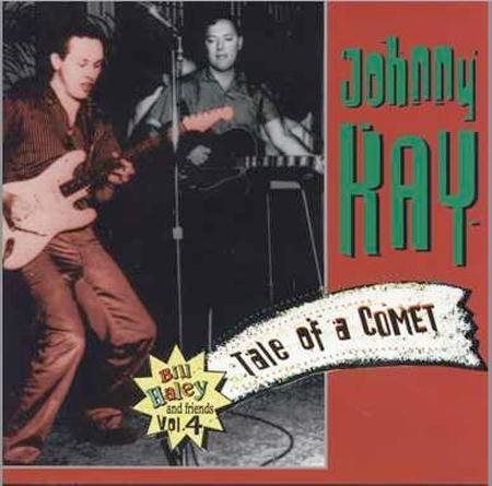 Johnny Kay - Tale Of A Comet - Bill Haley and Friends Vol 4 - CD