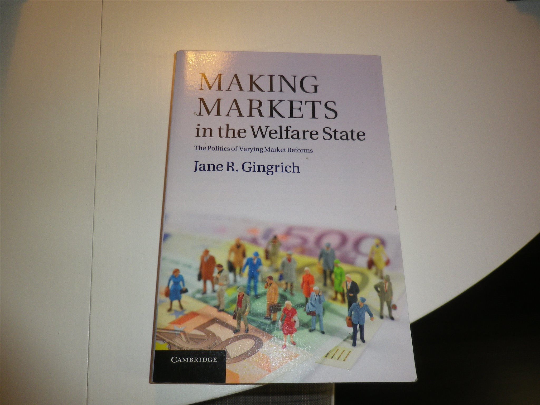 Making markets in the welfare state - Gingrich Ny bok ISBN:9781107695573