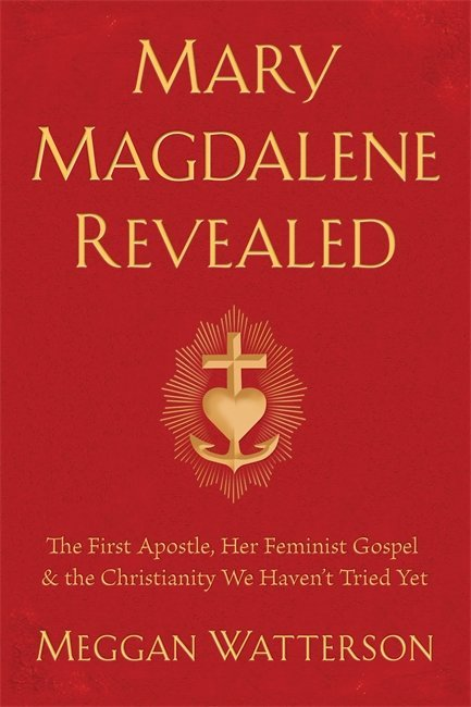 Mary Magdalene Revealed 9781401954901