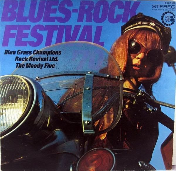 Blue Grass Champions / Rock Revival Ltd. / The Moody Five ?– Blues Rock Festival
