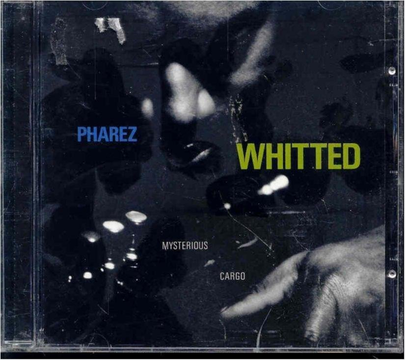 Pharez Whitted - Mysterious cargo