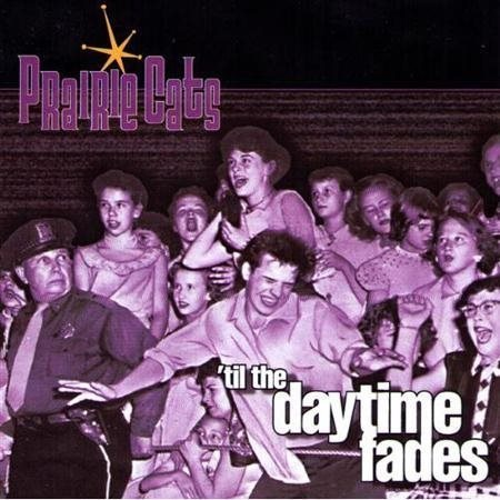 Prairie Cats - 'til the daytime fades - CD
