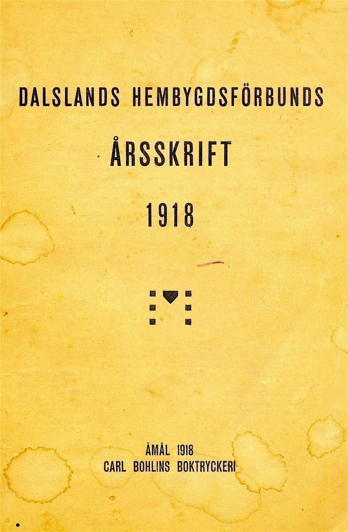 Eftersökt: Dalslands Hembygdsförbund 100 år 2018. Den första årsskriften,1918.