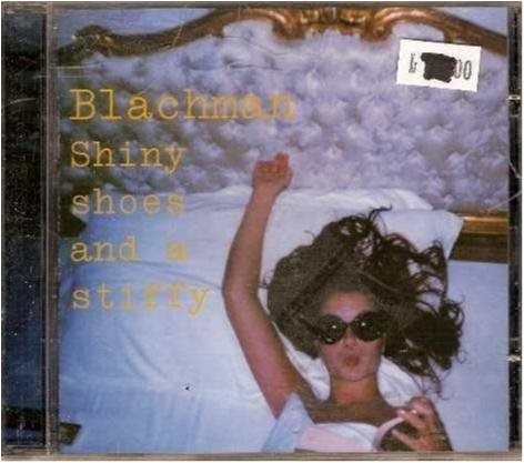 Blachman - Shiny shoes and a stiffy (1994-99)