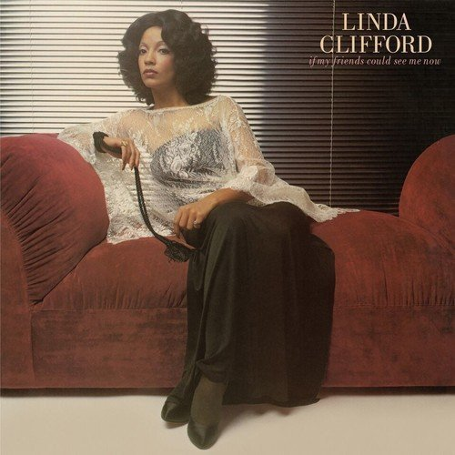 LINDA CLIFFORD- IF MY FRIENDS COULD SEE ME NOW+BONUS
