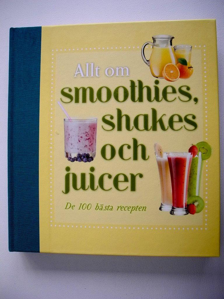 allt om smoothies shakes och juicer