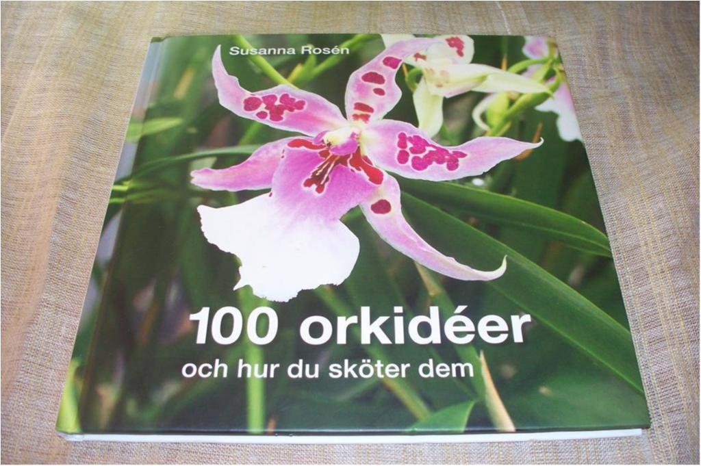 100 orkidéer och hur du sköter dem, trädgård, trädgårdsodling
