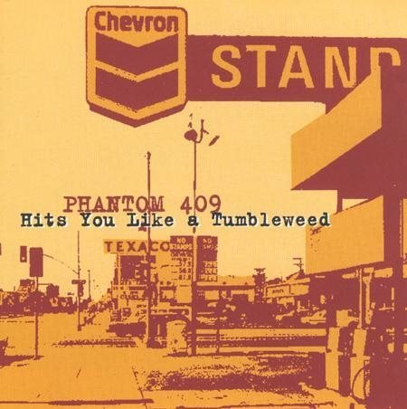 Phantom 409 - Hits You Like a Tumbleweed - CD