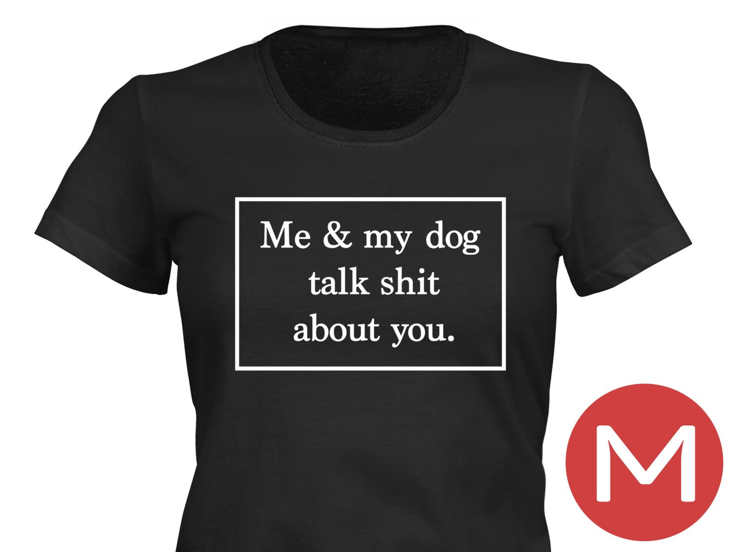 Me And My Dog Talk Shit About You T-Shirt Tröja Rolig Tshirt med tryck Svart DAM