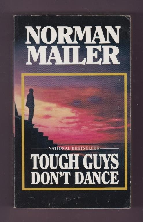 Mailer, Norman: Tough guys don't dance.