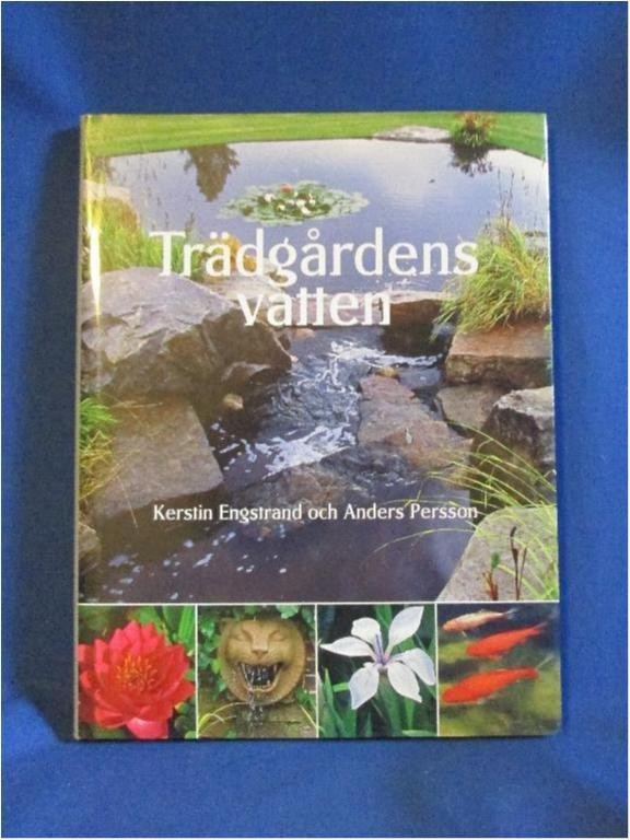 Trädgårdens vatten K Engstrand A Persson