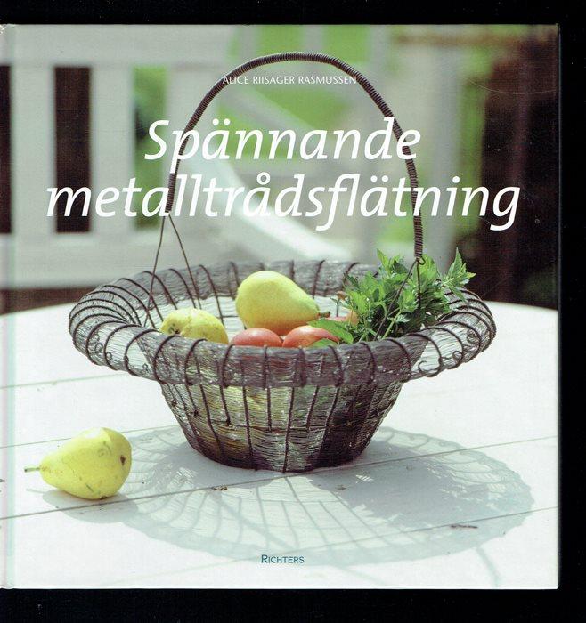 Spännande metalltrådsflätning - Alice Riisager Rasmussen