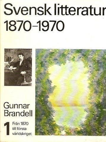 Brandell-Stenkvist: Svensk litteratur 1870-1970. 1-3.