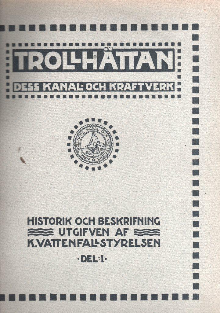 Trollhättan - Dess kanal- och kraftverk - Del 1-3 - 6 volymer