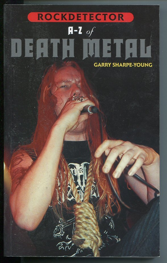 A-Z of Death Metal by Garry Sharpe-Young more than 400 pages