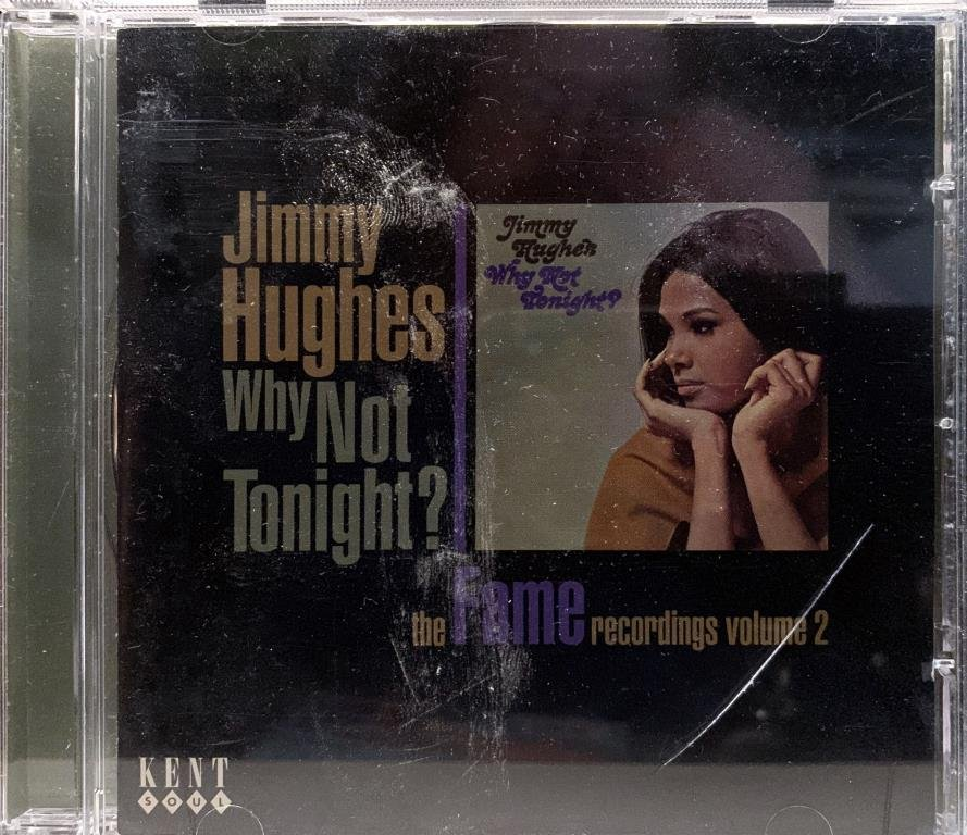 JIMMY HUGHES - WHY NOT TONIGHT: THE FAME RECORDINGS VOLUME 2