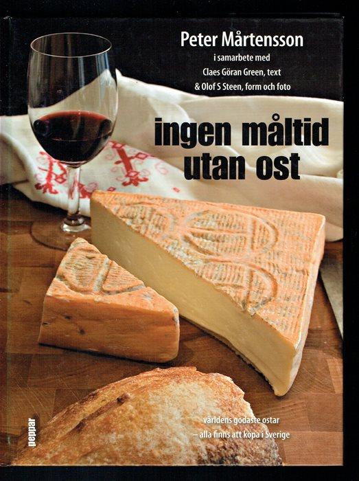 Ingen måltid måltid måltid utan ost - Världens godaste ostar (Mårtensson) 8d8c7c