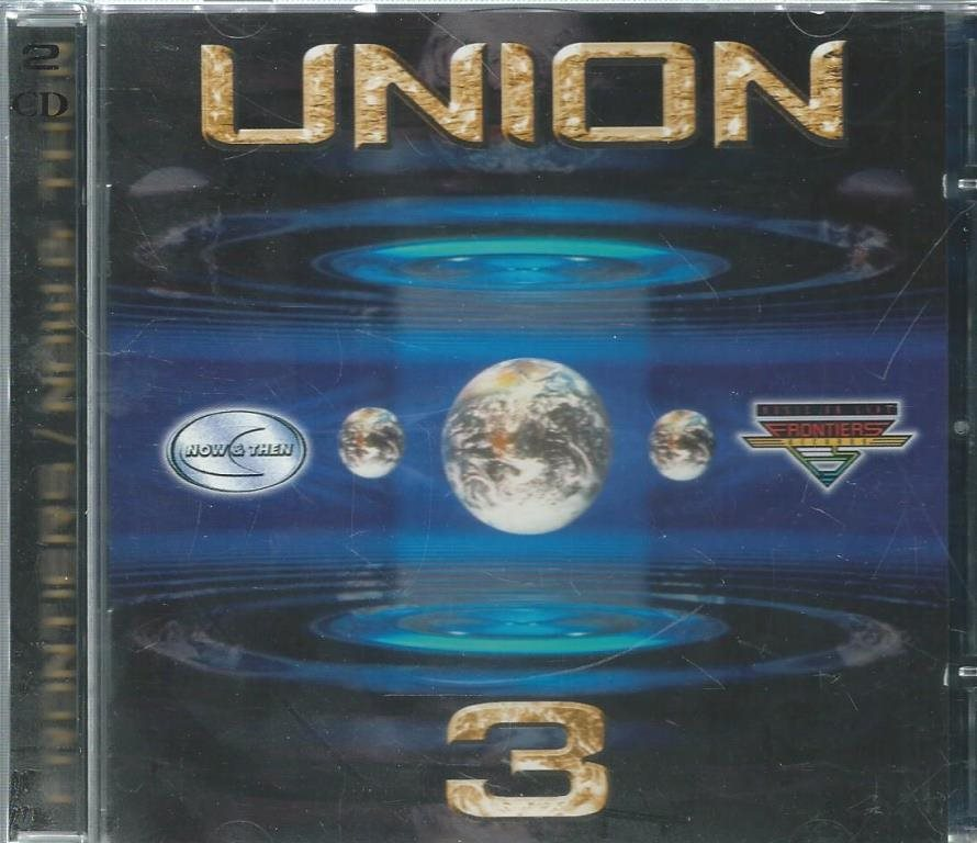 UNION . 3 - FRONTIERS / NOW & THEN  - 2CD