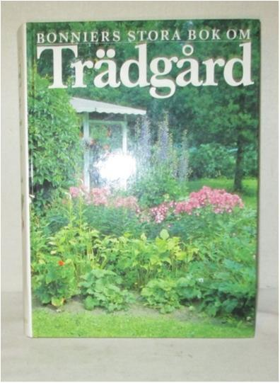 Bonniers stora bok om TRÄDGÅRD TRÄDGÅRD TRÄDGÅRD fad21a