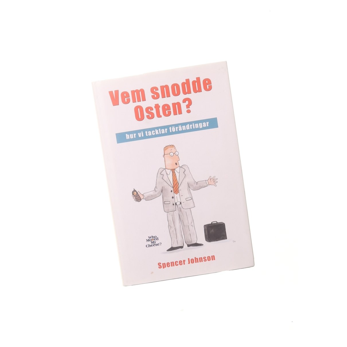 Bok, Vem snodde osten?, Spencer Johnson, Inbunden, ISBN: 9789189250437