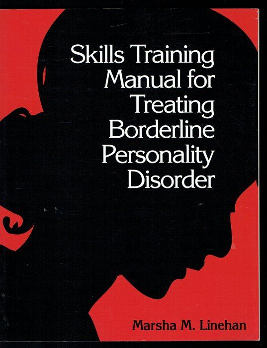 Skills Training Manual for Treating Borderline Personality..