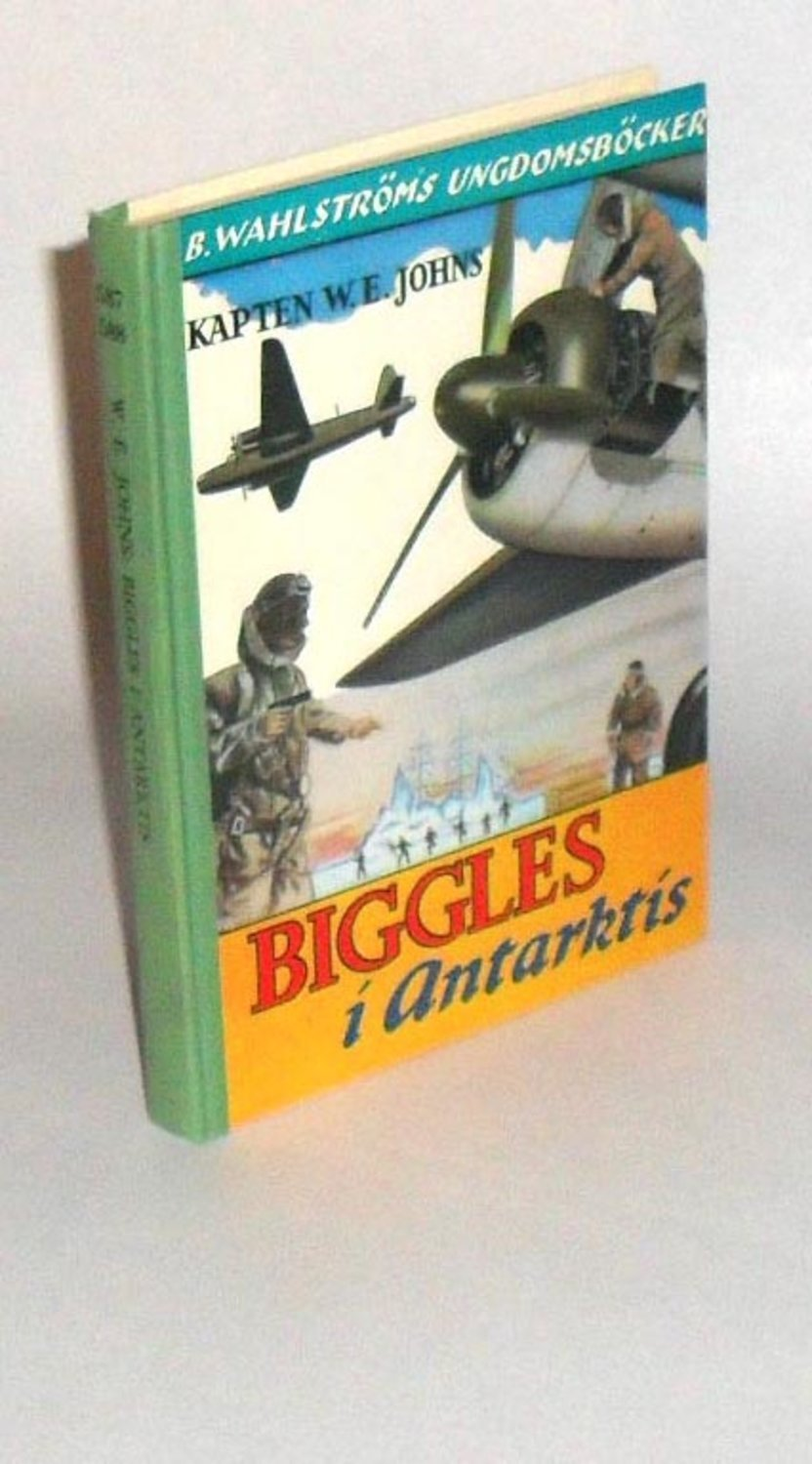 William Earl Johns : B W U ;Biggles i Antarktis