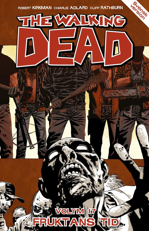 The Walking Dead volym 17. Fruktans tid 9789187877179