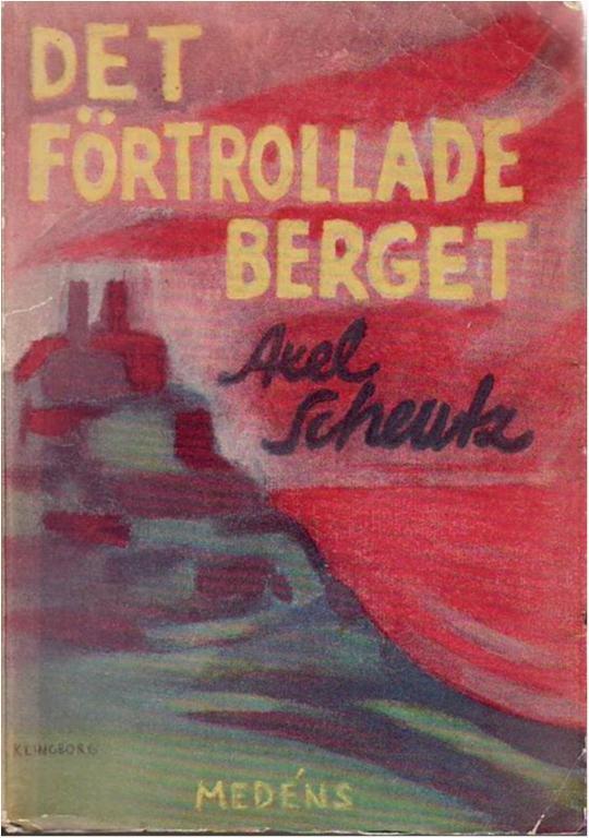 Axel Scheutz, Det förtrollade förtrollade förtrollade berget, 1945, ovanlig 4edbad