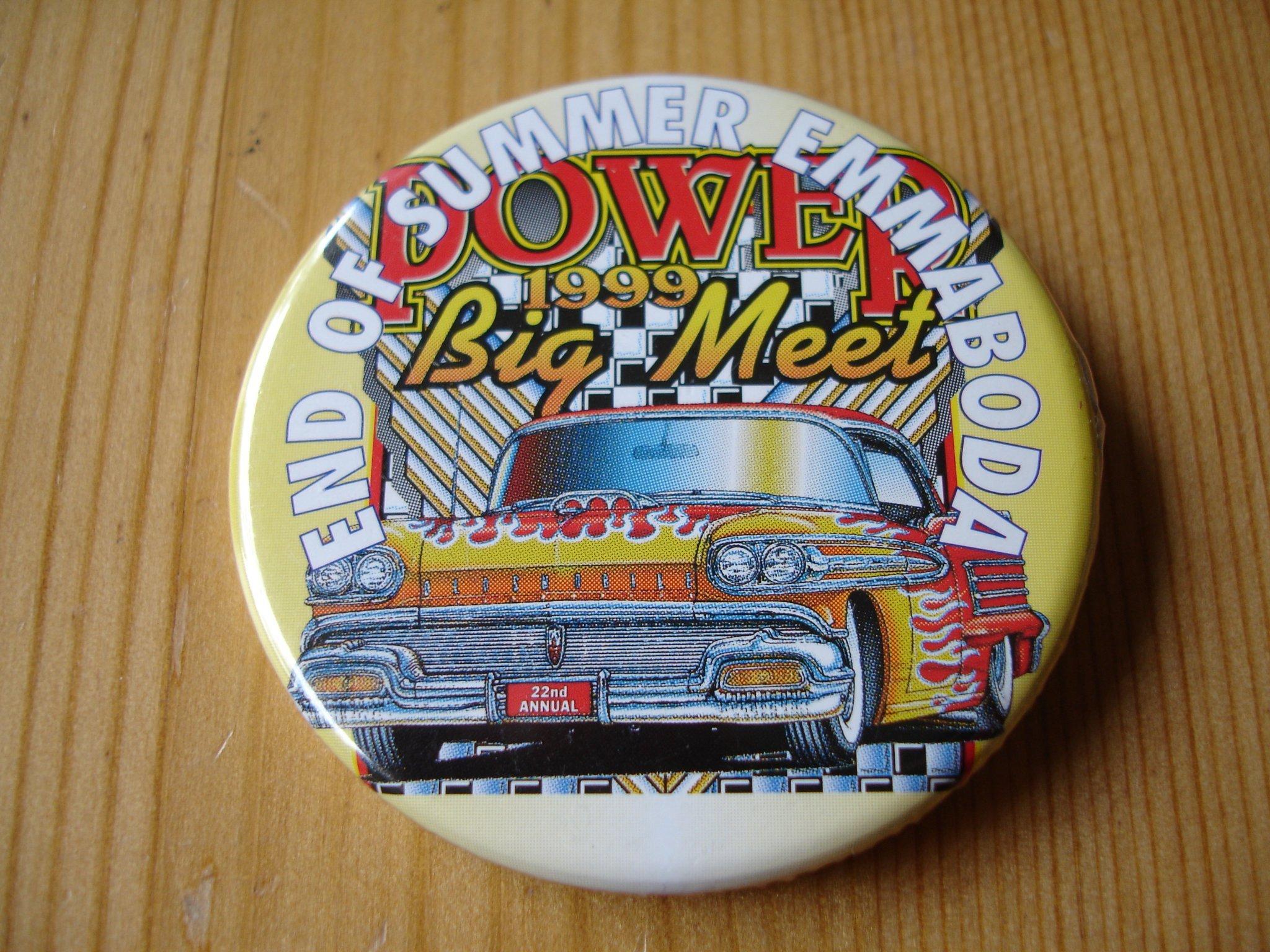 Power Meet Pin, Emmaboda end of summer 1999.