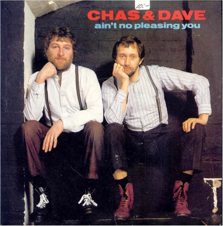 CHAS & DAVE - AIN´T NO PLEASING YOU( VINYL -SINGEL )