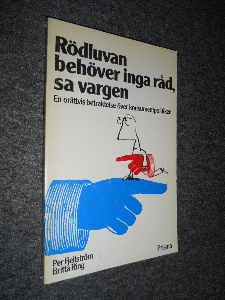 Rödluvan behöver inga råd, sa vargen - en orättvis betraktelse över konsumentpol