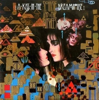 Siouxsie & The Banshees  A kiss in the dream house