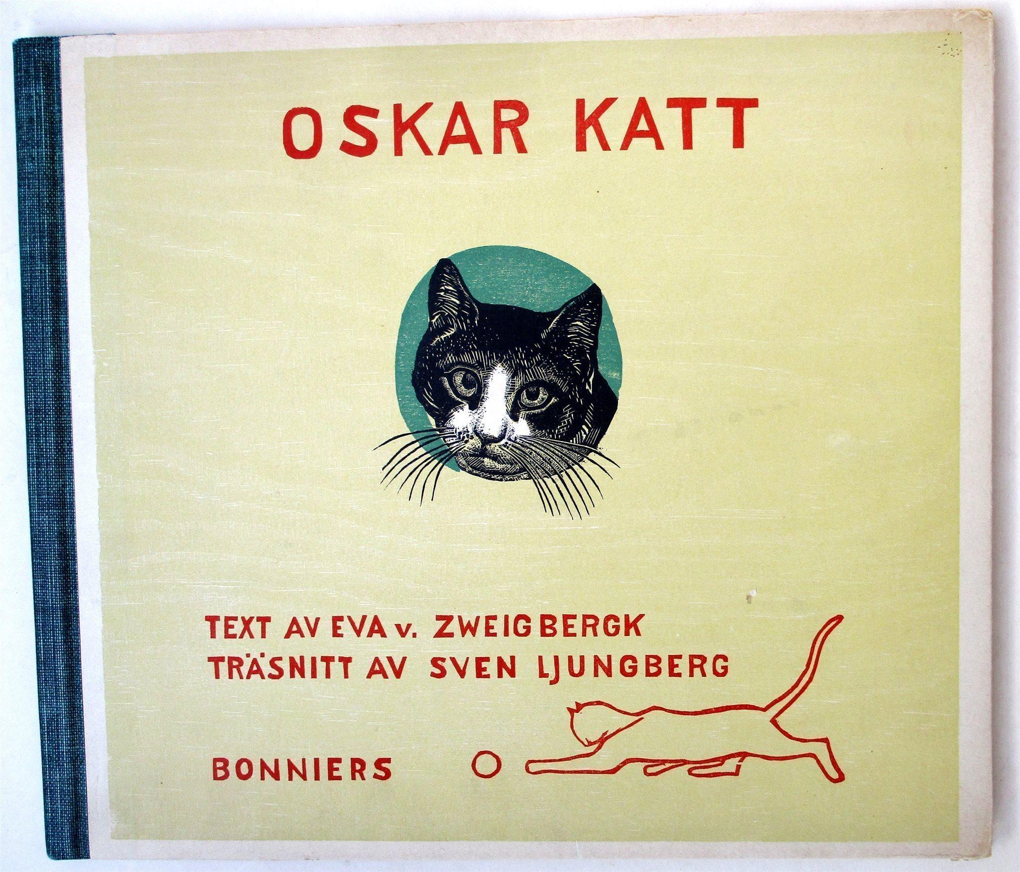 OSKAR KATT med originalträsnitt av Sven Ljungberg,text Eva v. Zweigbergk