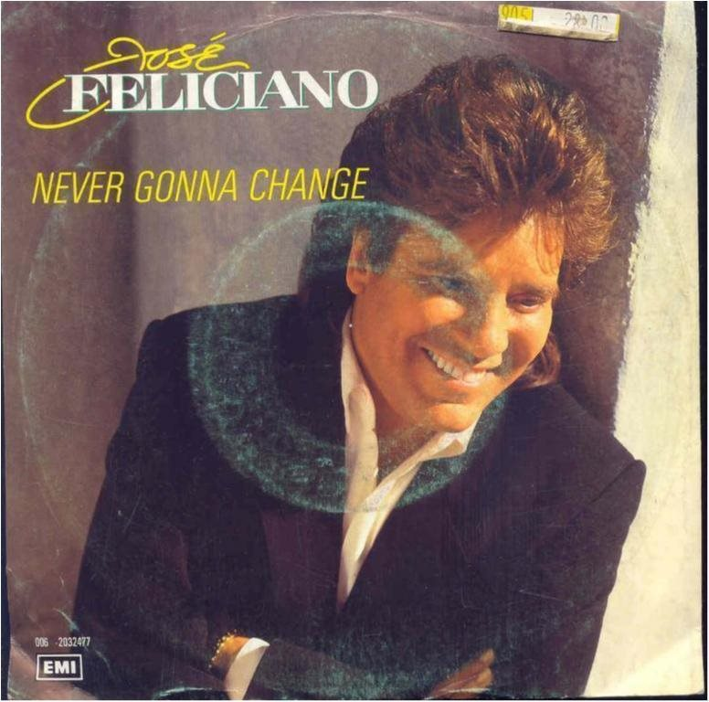 JOSE FELICIANO - NEVER GONNA CHANGE (VINYL -SINGEL )