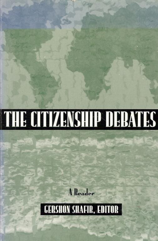 Gershon Shafir(ed.): The citizenship debates.