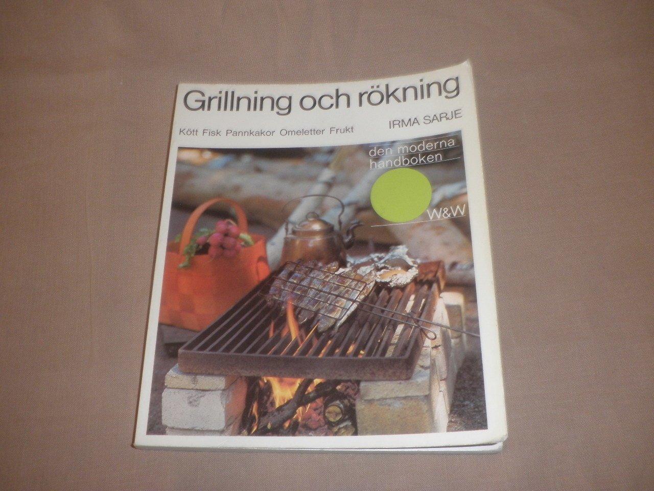 Irma Sarje Grillning och rökning kött fisk pannkakor ome..