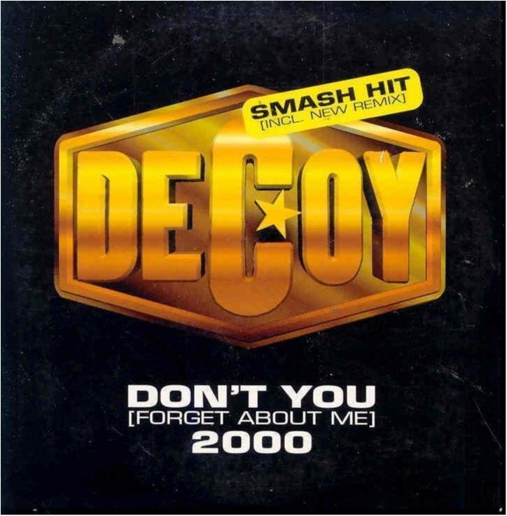 DECOY - DON´T YOU FORGET ABOUT ME 2000  ( CD SINGEL )