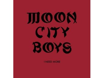 Moon City Boys : I Need More LP