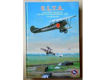 E.L.T.A. The first aviation exhibition Amsterdam - 1919 av Rob J M Mulder