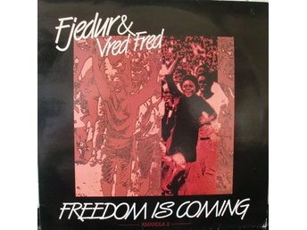 LP Fjedur & Vred Fred  Freedom is coming