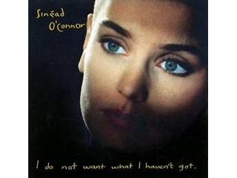O'Connor Sinead: I do not want what I... 1990 (CD)