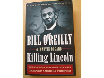 Killing Lincoln /Bill O'Reilly
