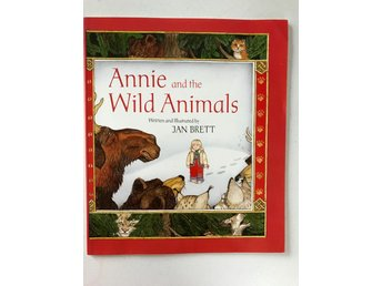 ANNIE AND THE WILD ANIMALS Jan Brett 1985