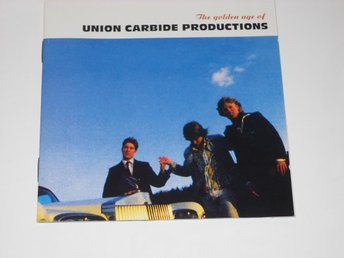 UNION CARBIDE PRODUCTIONS - THE GOLDEN AGE OF...(CD)