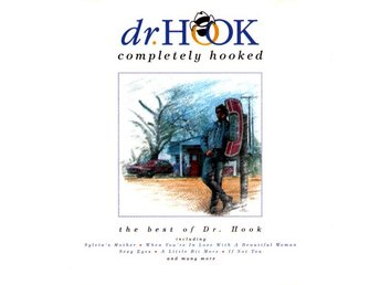 Dr. Hook ?? Completely Hooked (The Best Of Dr. Hook)
