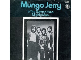 Mungo Jerry In the summertime/Mighty man