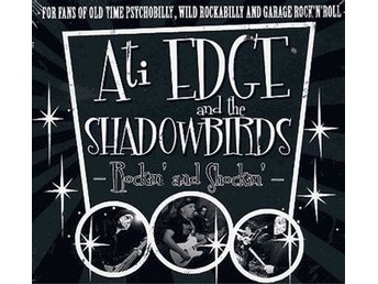 Ati Edge and the Shadowbirds - Rockin' and Shockin' - CD