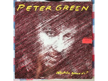 Peter Green-Whatcha gonna do?