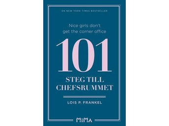 Nice Girls Don't Get The Corner Office - 101 Steg Till Chefsrummet (Bok)